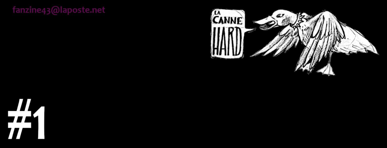 La Canne Hard vous livre son Numéro 1